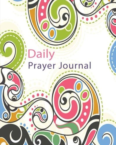 Daily Prayer Journal Book: Keeping a Prayer Journal Notebook Diary for 120 Days. Guide to Pray, Praise, Thanks, Serenity, Lords, Fervent, Prayerful. Volume 3 (Modern Calligraphy & Lettering) por Sara Blank Book