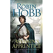 Assassin's Apprentice: The Farseer Trilogy Book 1.