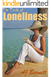 The Taste of Loneliness: Heartwarming stories: A holiday beach read (Tearkjerkers Book 3)