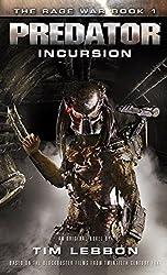 Predator - Incursion: The Rage War 1 by Tim Lebbon (2015-10-20)