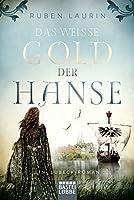Das weiße Gold der Hanse: Ein Lübeck-Roman