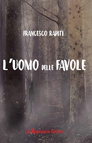 Risultati immagini per Francesco Rapiti – L'uomo delle favole