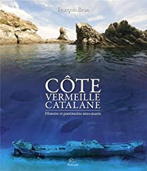 La Côte Vermeille Catalane. Histoire et patrimoine sous-marin