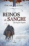 Reinos de Sangre  La Forja de España (Novela Histórica)