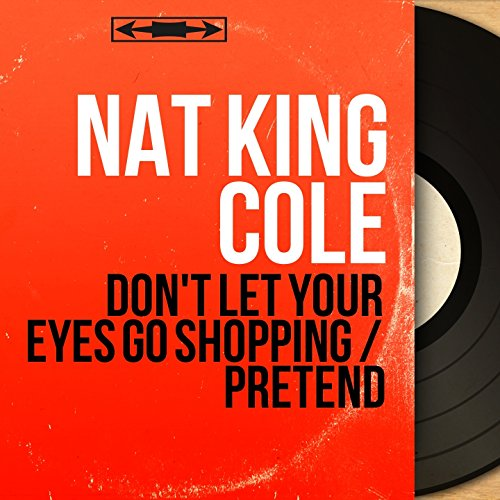 Don't Let Your Eyes Go Shopping / Pretend (feat. Nelson Riddle and His Orchestra) [Mono Version]