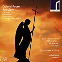 GABRIEL FAURÉ Requiem, Op. 48; Messe Basse; Tantum Ergo, Op. 65, No. 2; Cantique de Jean Racine, Op. 11