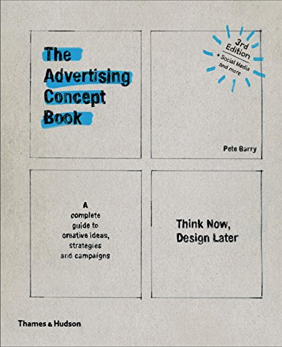 The Advertising Concept Book: Think Now, Design Later por Pete Barry