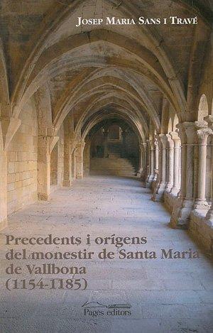 Precedents i orígens del monestir de Santa Maria de Vallbona (1154-1185) (Història. Monografies)
