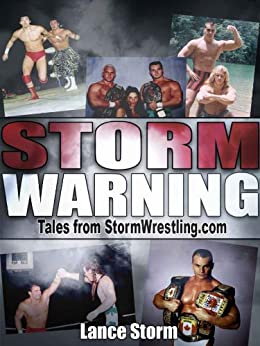 Storm Warning (Tales from StormWrestling.com Book 1) by [Storm, Lance]