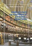 Historia De La Teoría Y La Crítica Literaria En Gran Bretaña Y Estados Unidos (Ensayo)