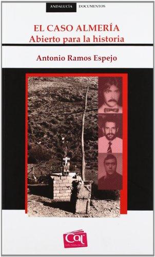 Descargar Libro El caso Almería: Abierto para la historia (Andalucía Documentos) de Antonio Ramos Espejo