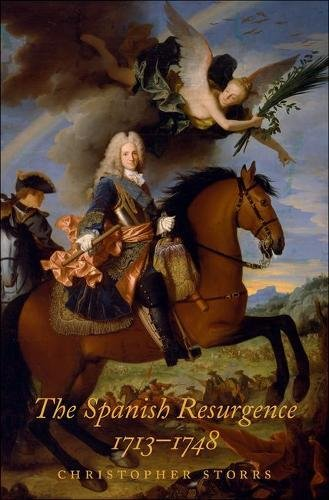 The Spanish Resurgence, 1713-1748 (The Lewis Walpole Series in Eighteenth-Century Culture and History) por Christopher Storrs