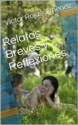 Relatos Breves y Reflexiones por Victor Rojas Jiménez