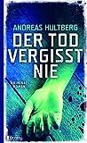 Der Tod vergisst nie von Andreas Hultberg