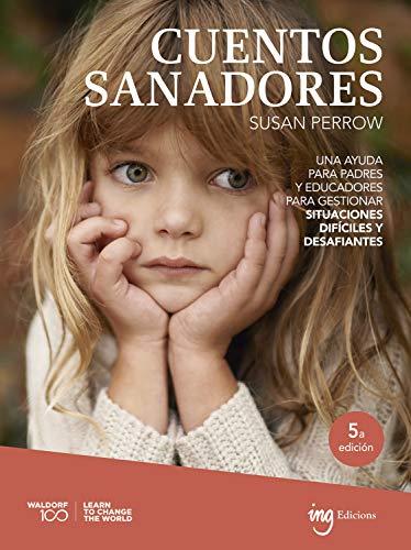 Cuentos sanadores: Una ayuda para padres y educadores para ...