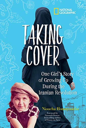 Taking Cover: One Girls Story of Growing Up During the Iranian ...