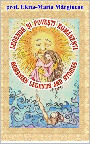Romanian Legends and stories: Legende si povesti romanesti (Romansh Edition) por Elena-Maria Mǎrginean