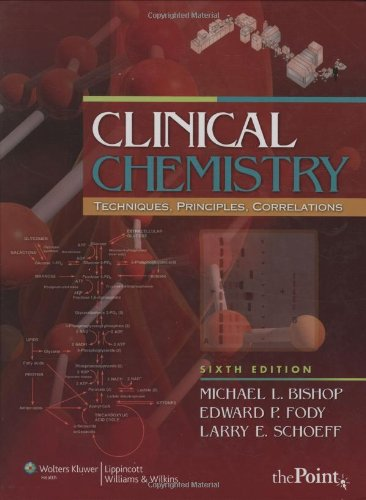 Clinical Chemistry: Techniques, Principles, and Correlations (Bishop, Clinical Chemistry)
