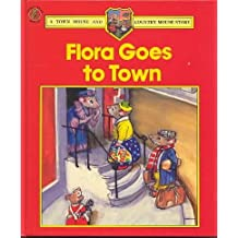 Flora Goes to Town (Town & Country Mouse Story) by Barbara Hayes (1986-12-01)