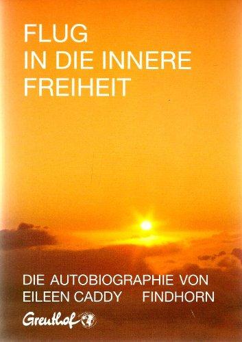 Flug in die innere Freiheit. Die Autobiographie