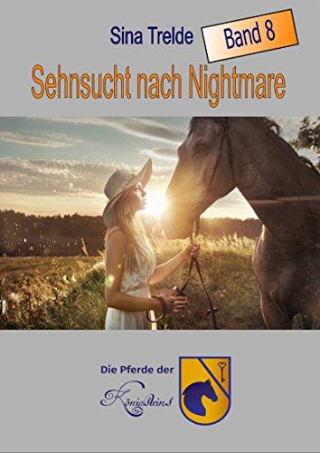 Sehnsucht nach Nightmare: Die Pferde der Königsteins - Band 8 von [Trelde, Sina]