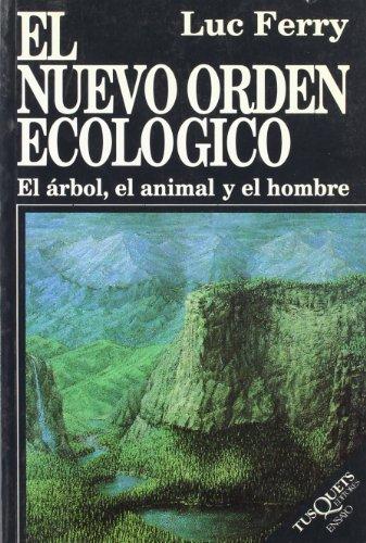 El nuevo orden ecológico (Ensayo) por Luc Ferry