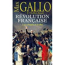 Revolution francaise 1: le peuple et le roi 1774-1793
