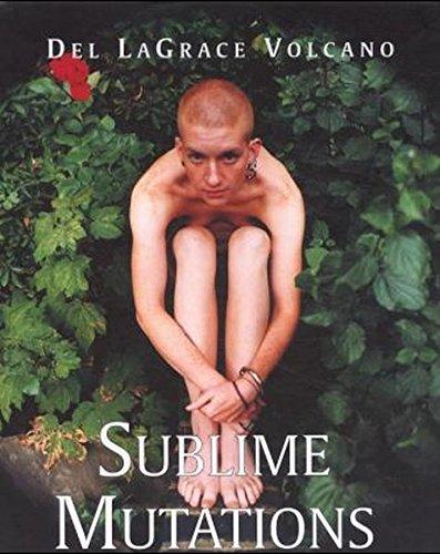 Sublime Mutations: Erotische Photographien: Photographs by Del LaGrace Volcano