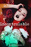Incontrolable: Saga Indomable II