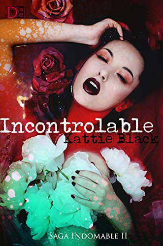 Incontrolable (Saga Indomable II) de Kattie Black