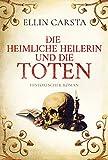 Die heimliche Heilerin und die Toten (kindle edition)