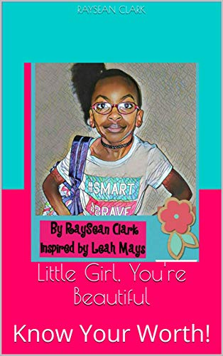 Little Girl, You're Beautiful: Know Your Worth! (English Edition)