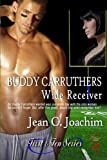 Buddy Carruthers, Wide Receiver (First and Ten) (Volume 2) by Jean C. Joachim (2015-05-21)
