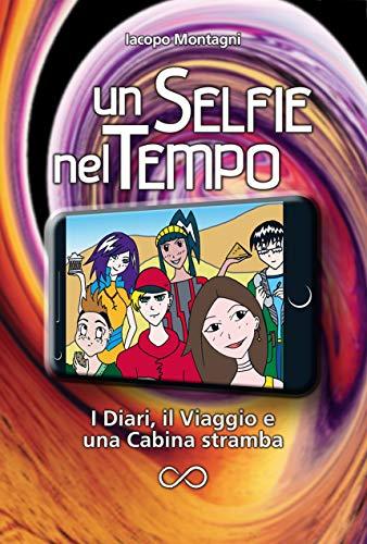 Un Selfie nel tempo (estratto): I Diari, il Viaggio e una Cabina stramba