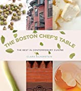 Boston Chef's Table: The Best In Contemporary Cuisine by Clara Silverstein (2007-10-01)