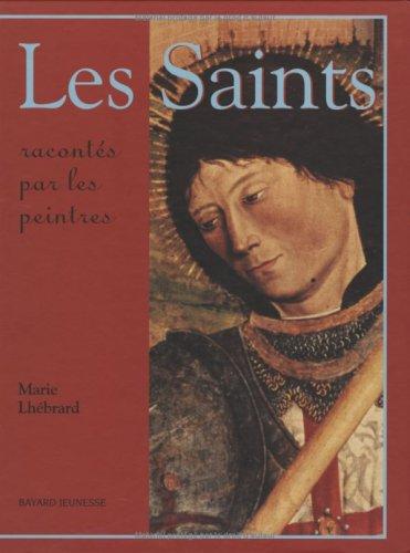 Les saints racontés par les peintres par Marie Lhébrard