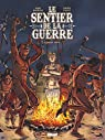 Le Sentier de la Guerre - Tome 02 : Paha Sapa par Bourgne