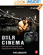 #4: DSLR Cinema: Crafting the Film Look with Large Sensor Video Cameras