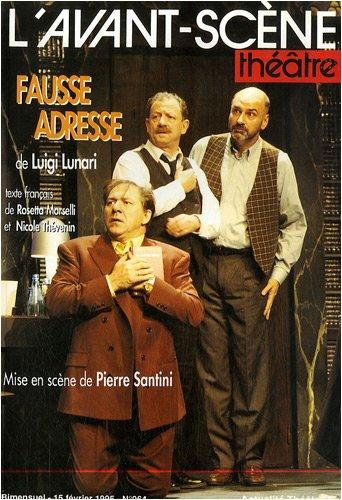 L'Avant-scène théâtre, N° 964, 15 février 1 : Fausse adresse par Luigi Lunari