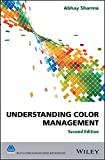 Understanding Color Management (The Wiley-IS&T Series in Imaging Science and Technology) (English Edition)