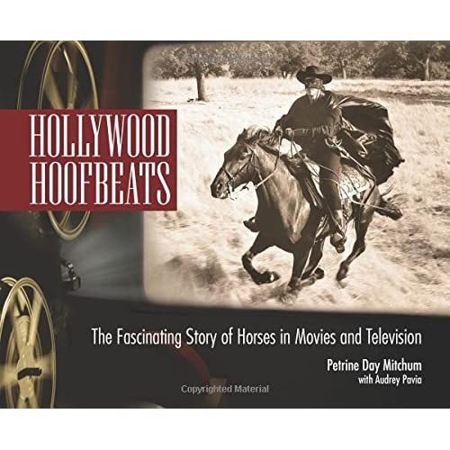 Hollywood Hoofbeats: The Fascinating Story of Horses in Movies and Television by Petrine Day Mitchum (2014-11-11)