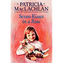 Seven Kisses in a Row (Charlotte Zolotow Books (Paperback)) by Patricia MacLachlan (2002-01-22)
