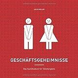 Geschäftsgeheimnisse - Das Ausfüllalbum für Toilettengäste