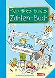 Schlau für die Schule: Mein dickes buntes Zahlen-Buch: Übungsbuch für die 1. Klasse