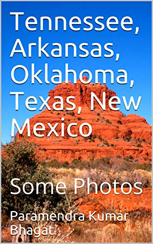 Tennessee, Arkansas, Oklahoma, Texas, New Mexico: Some Photos (English Edition)