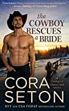 Front cover for the book The Cowboy Rescues a Bride (Cowboys of Chance Creek) by Cora Seton