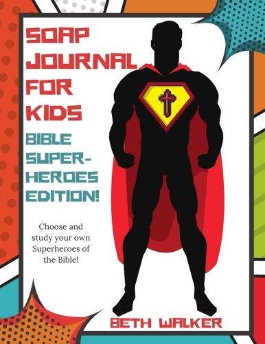 SOAP Journal for Kids - Bible Superheroes Edition: Bible Superheros Edition