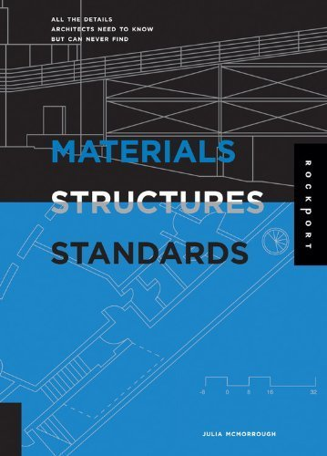 Materials, Structures, and Standards: All the Details Architects Need to Know But Can Never Find by McMorrough, Julia (2006) Turtleback