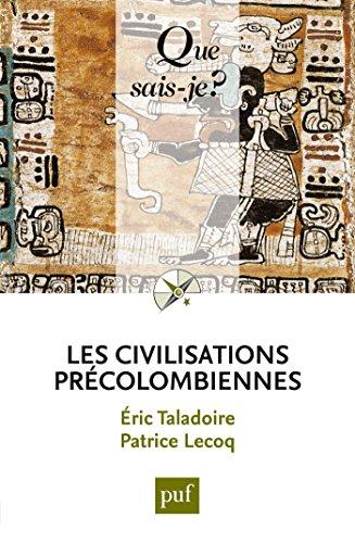 Les civilisations précolombiennes: « Que sais-je ? » n° 567