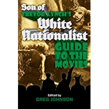 Son of Trevor Lynch's White Nationalist Guide to the Movies (English Edition)